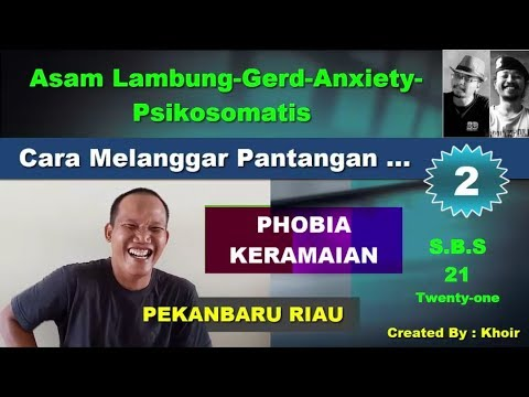 Phobia Keramaian Akibat Sakit Asam Lambung Gerd Anxiety Psikosomatis Senam Bawah Sadar 61