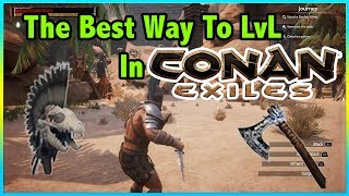 Easiest Way To GET TONS OF LEVLES In Conan Exiles On PS4 XB1 And Pc! Full Game Release Edition!!