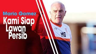 Borneo FC Vs Persib, Mario Gomez Mengaku Siap Hadapi Mantan Timnya