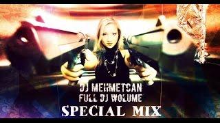 DJ MEHMETCAN  - FULL DJ WOLUME (Special Mix) 2017