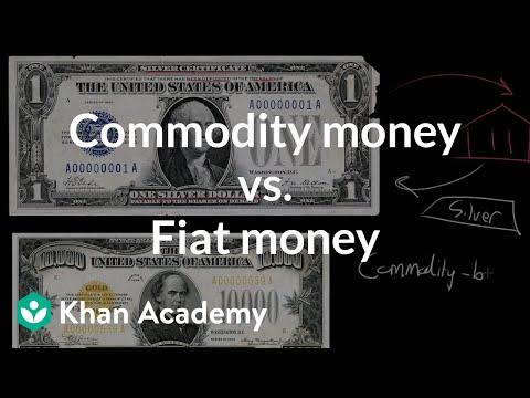 Commodity money vs  Fiat money (video) | Khan Academy