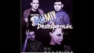 3ballmty feat Belinda---Desesperada--- New Single