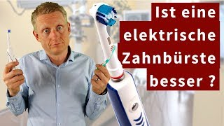 Ist eine elektrische Zahnbürste besser als eine Handzahnbürste?  (2018)