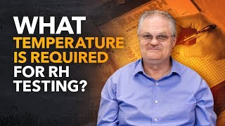 What Temperature Is Required for RH Testing?