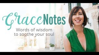 GraceNote: When you're too hard on yourself or feel like a failure