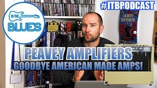 Peavey Ditch USA Made Amps All Together!   INTHEBLUES Tone Podcast