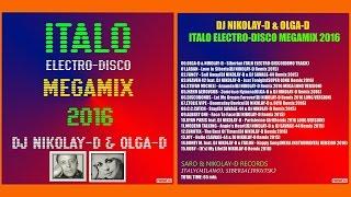 DJ NIKOLAY-D & OLGA-D - Italo Electro-Disco Megamix (2016)