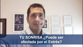 TU SONRISA ¿Puede ser afectada por el Estrés? - Dr. Adrián Jaime