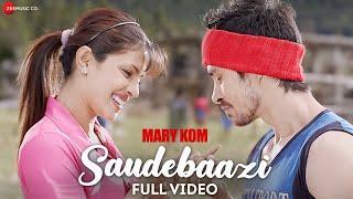 Saudebaazi Full Video | MARY KOM | Priyanka Chopra & Darshan Gandas | Arijit Singh | HD