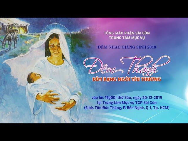 Trực tuyến: Đêm nhạc Giáng Sinh 2019 – ĐÊM THÁNH, ĐÊM RẠNG NGỜI YÊU THƯƠNG