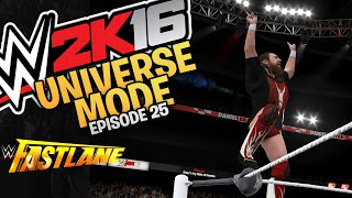 WWE 2K16: Universe Mode - Episode 25 - WWE Fastlane PPV