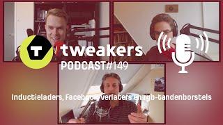 Tweakers Podcast #149 - Inductieladers, Facebook-verlaters en rgb-tandenborstels