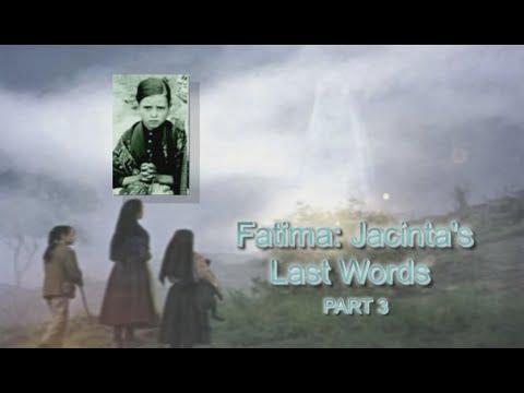 Jacinta's Last Words - Part 3