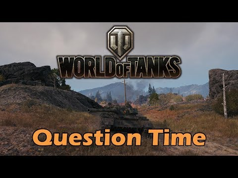 World of Tanks - Question Time