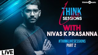 #ThinkLiveSessions ????️???? with Nivas K Prasanna (Part II)  | #StayHome and #StaySafe