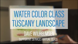 How to Watercolor Paint a Tuscany Landscape with Dave Wilhelmsen
