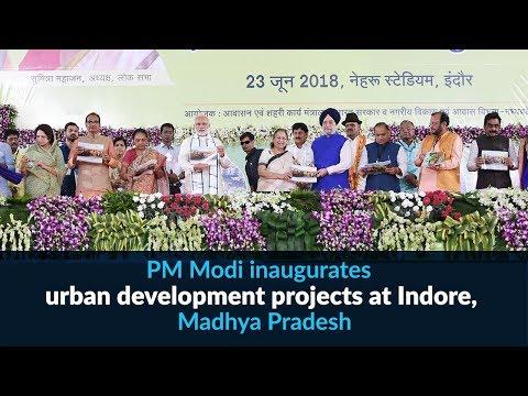 PM Modi inaugurates urban development projects at Indore, Madhya Pradesh