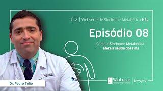 Como a Síndrome Metabólica afeta a saúde dos rins (Dr. Pedro Túlio)