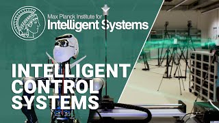 """Intelligent Control Systems"" Max Planck & Cyber Valley research group lead by Sebastian Trimpe"