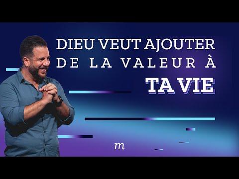 Dieu veut ajouter de la valeur à ta vie