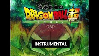 DRAGON BALL SUPER BROLY RAP | PORTA | INSTRUMENTAL