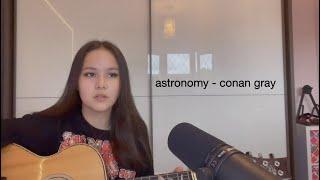 astronomy // conan gray cover