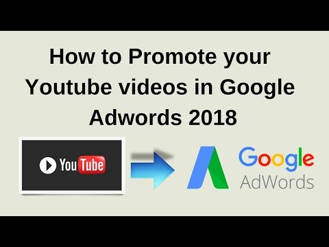 How to Use Google Adwords to Promote YouTube Videos