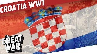 Croatia in World War 1 I THE GREAT WAR Special