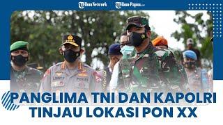 Panglima TNI dan Kapolri Kunjungi Jayapura, Pastikan Situasi Jelang PON XX di Papua Aman