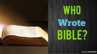 யார் பைபிள் எழுதினார்?Who wrote bible?