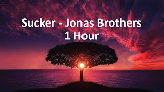 Sucker   Jonas Brothers (1 Hour)