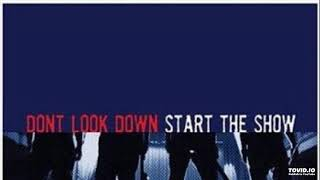 Don't look down - Start the show
