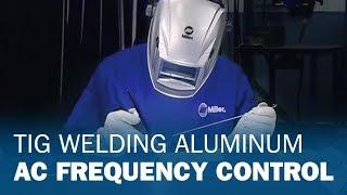 TIG Welding Aluminum: AC Frequency Control
