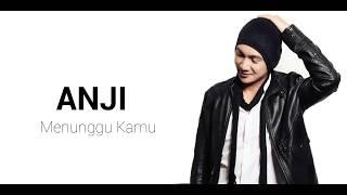 Anji- Menunggu Kamu ( Lirik )