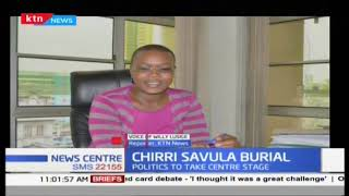 Joan Chiri savula, the daughter of legislator Ayub Savula to be put to rest today