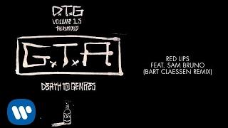 GTA feat. Sam Bruno - Red Lips (Bart Claessen Remix)