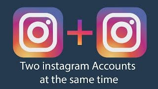 Use two instagram accounts at the same time on your smartphone