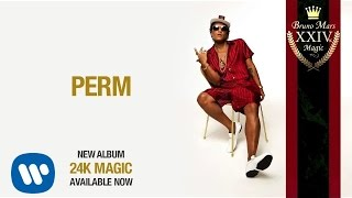 Bruno Mars   Perm (Official Audio)