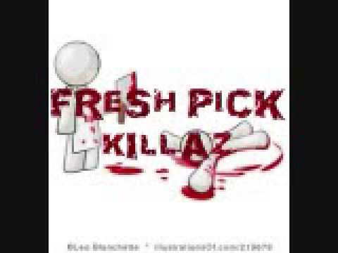 F. R. E.S. H .  Fresh Pick Killaz 2013