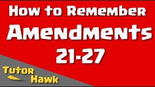 How to Remember Amendments 21-27