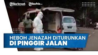 Heboh Jenazah Pasien Covid-19 Diturunkan Ambulans di Pinggir Jalan, Polisi Bantah Ditelantarkan