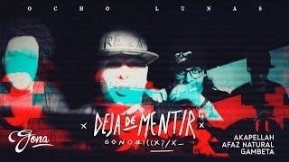 Deja de Mentir (Gono$$3@) Gona Con Akapellah,Afaz Natural & Gambeta De Alcolirykoz-Video Oficial