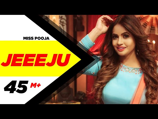 Jeeeju Full Video Song HD | Miss Pooja | Latest Punjabi Song 2017