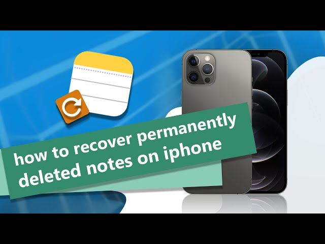 How to Recover Permanently Deleted Notes on iPhone