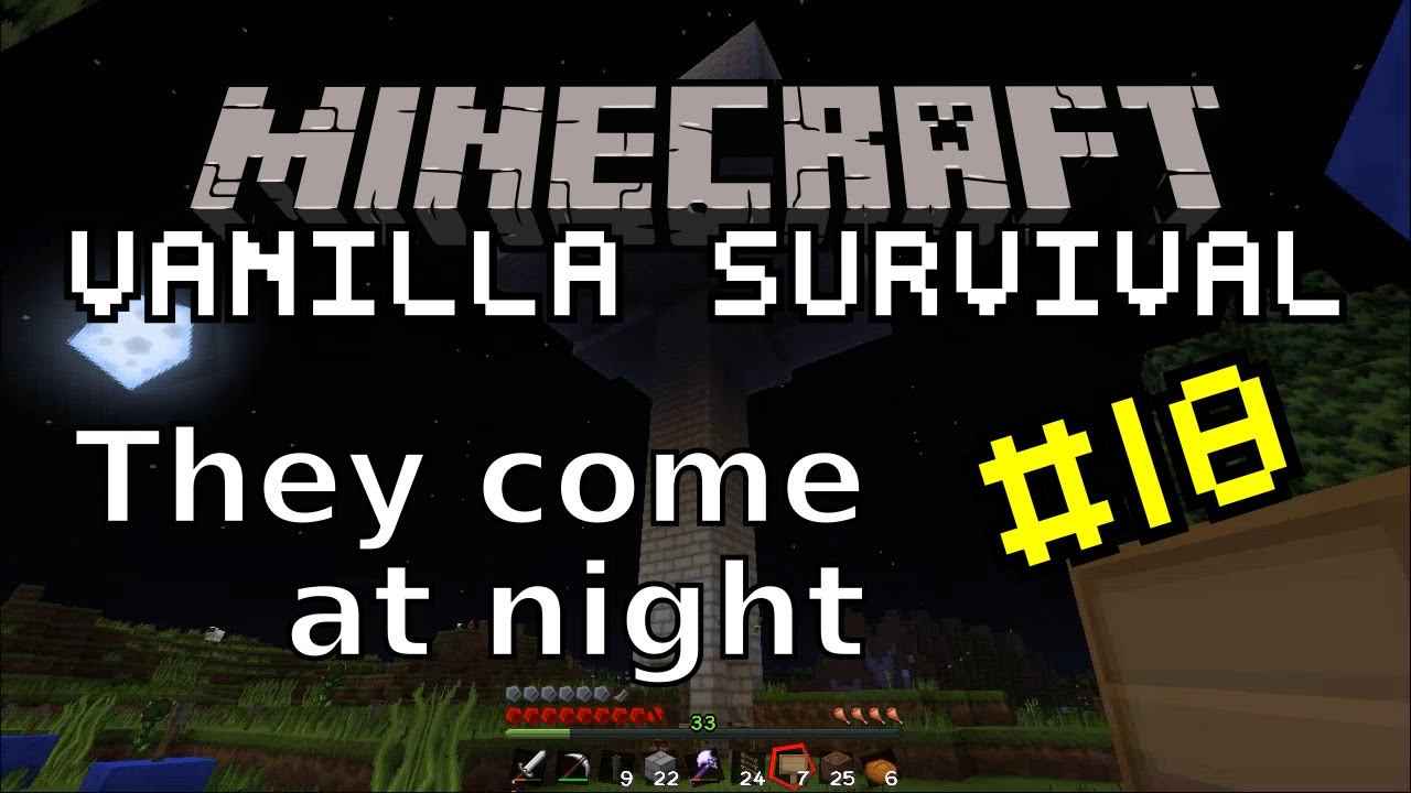 Minecraft Vanilla #18 | They come at night