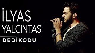 İlyas Yalçıntaş - Dedikodu (Konser)