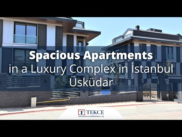Capacious Properties with Luxury Complex Features in Uskudar