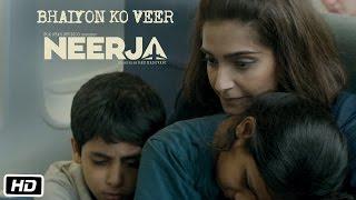 Bhaiyon Ko Veer - Dialogue Promo - Neerja