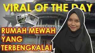 VIRAL OF THE DAY: Rumah Megah Bak Istana yang Terbengkalai di Limbangan Garut
