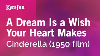 Karaoke A Dream Is A Wish Your Heart Makes - Cinderella (The Musical) *
